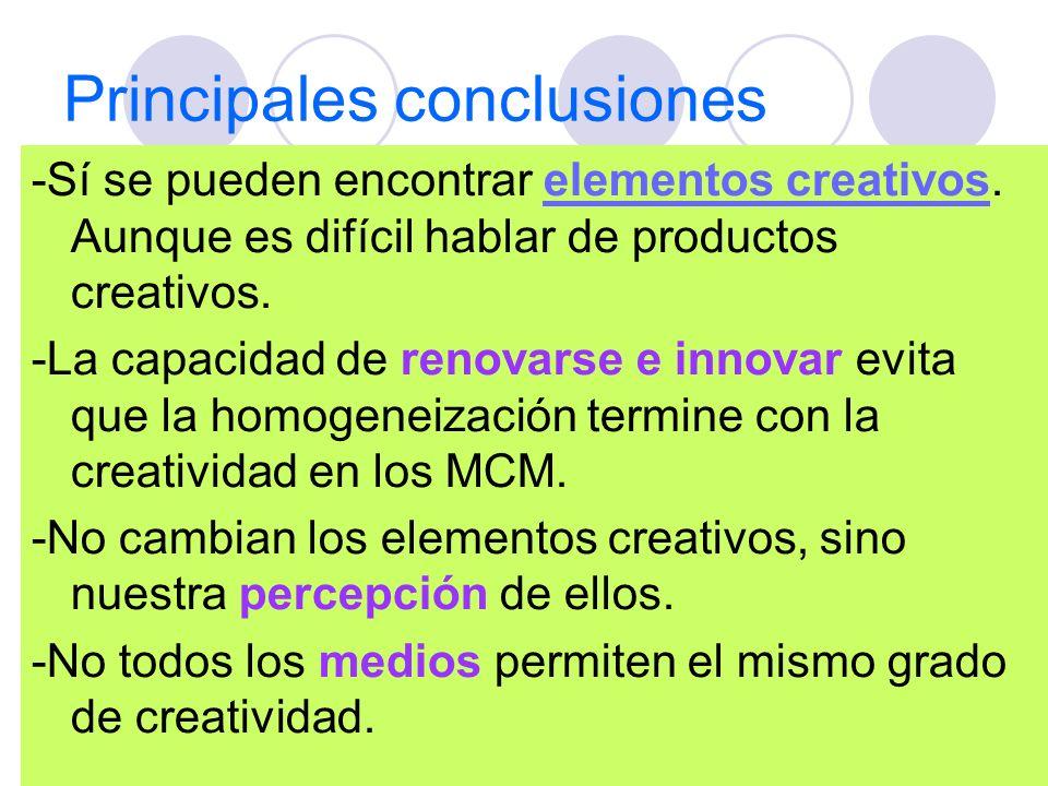 Principales conclusiones -Sí se pueden encontrar elementos creativos. Aunque es difícil hablar de productos creativos.elementos creativos -La capacida