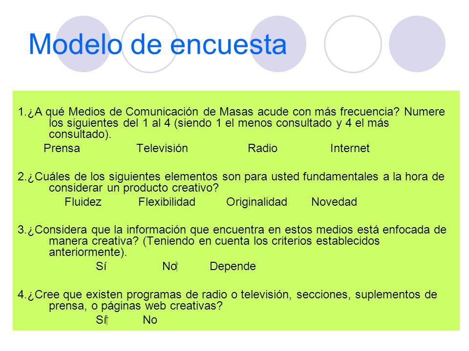 Modelo de encuesta 1.¿A qué Medios de Comunicación de Masas acude con más frecuencia? Numere los siguientes del 1 al 4 (siendo 1 el menos consultado y