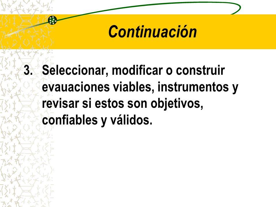Continuación 4.Use los instrumentos para obtener información sumativa y resultados valorizados
