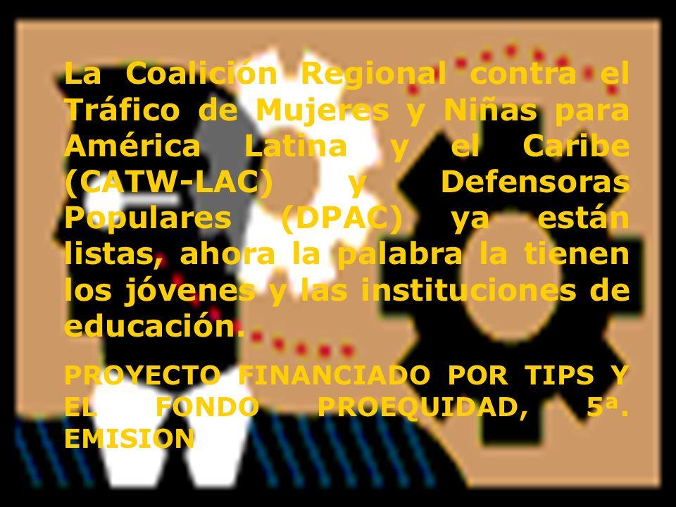 La Coalición Regional contra el Tráfico de Mujeres y Niñas para América Latina y el Caribe (CATW-LAC) y Defensoras Populares (DPAC) ya están listas, a