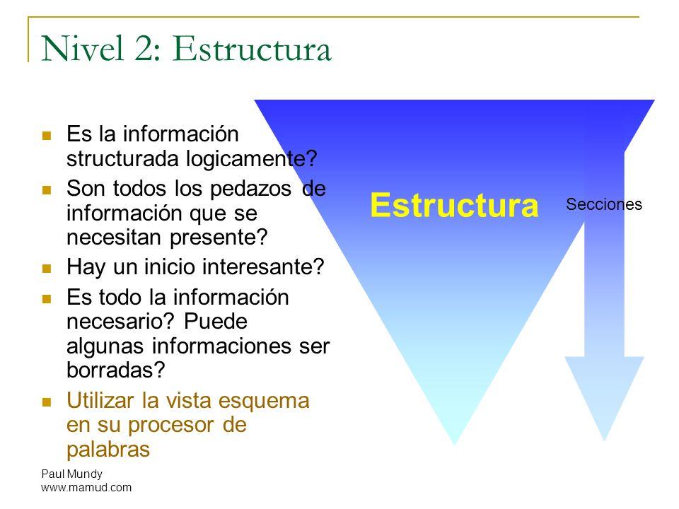 Paul Mundy www.mamud.com Nivel 2: Estructura Es la información structurada logicamente? Son todos los pedazos de información que se necesitan presente