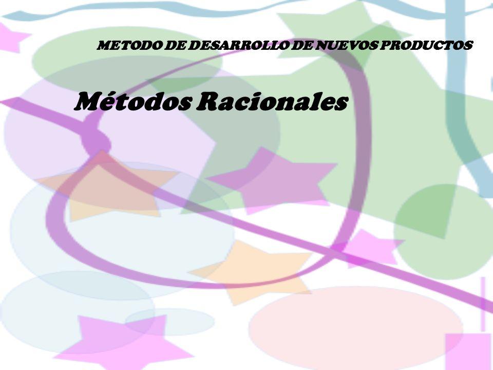 Métodos Racionales METODO DE DESARROLLO DE NUEVOS PRODUCTOS
