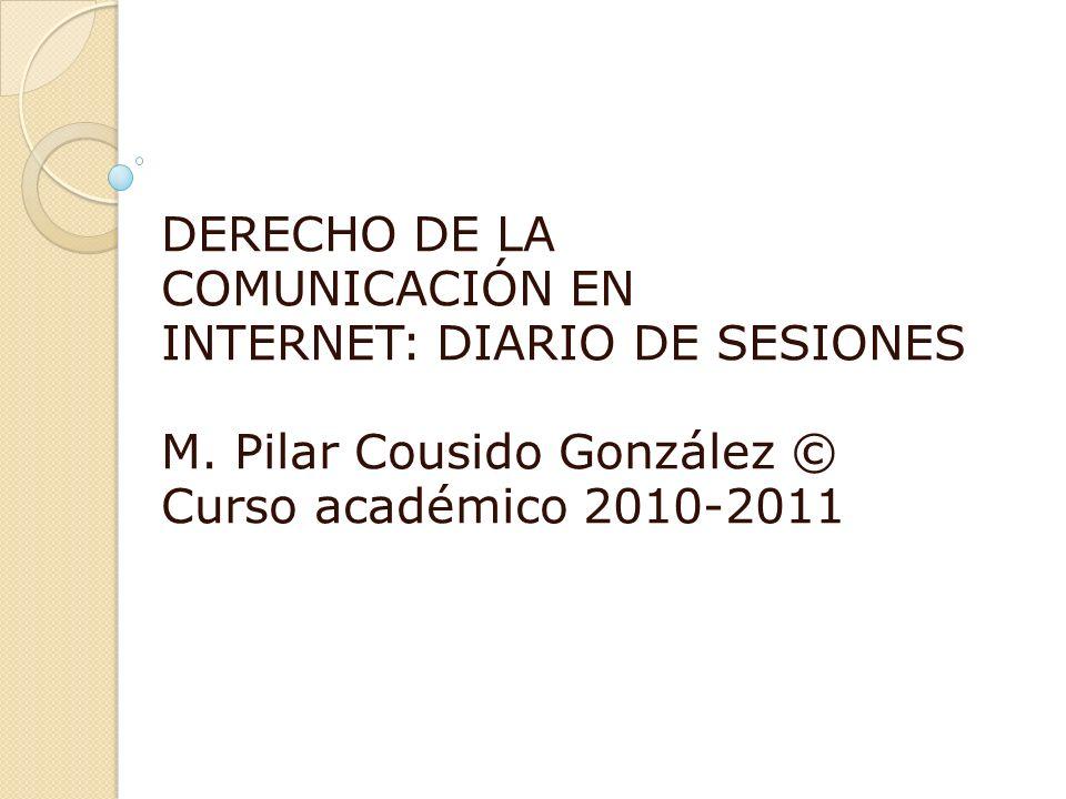 DERECHO DE LA COMUNICACIÓN EN INTERNET: DIARIO DE SESIONES M.