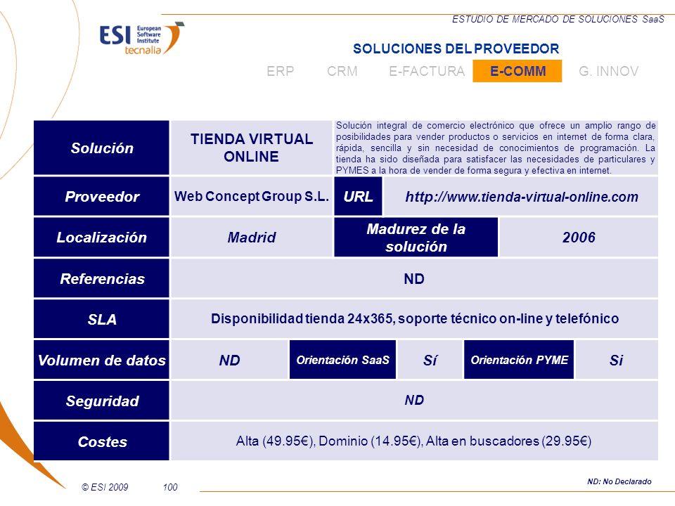 © ESI 2009100 ESTUDIO DE MERCADO DE SOLUCIONES SaaS Solución TIENDA VIRTUAL ONLINE Solución integral de comercio electrónico que ofrece un amplio rang