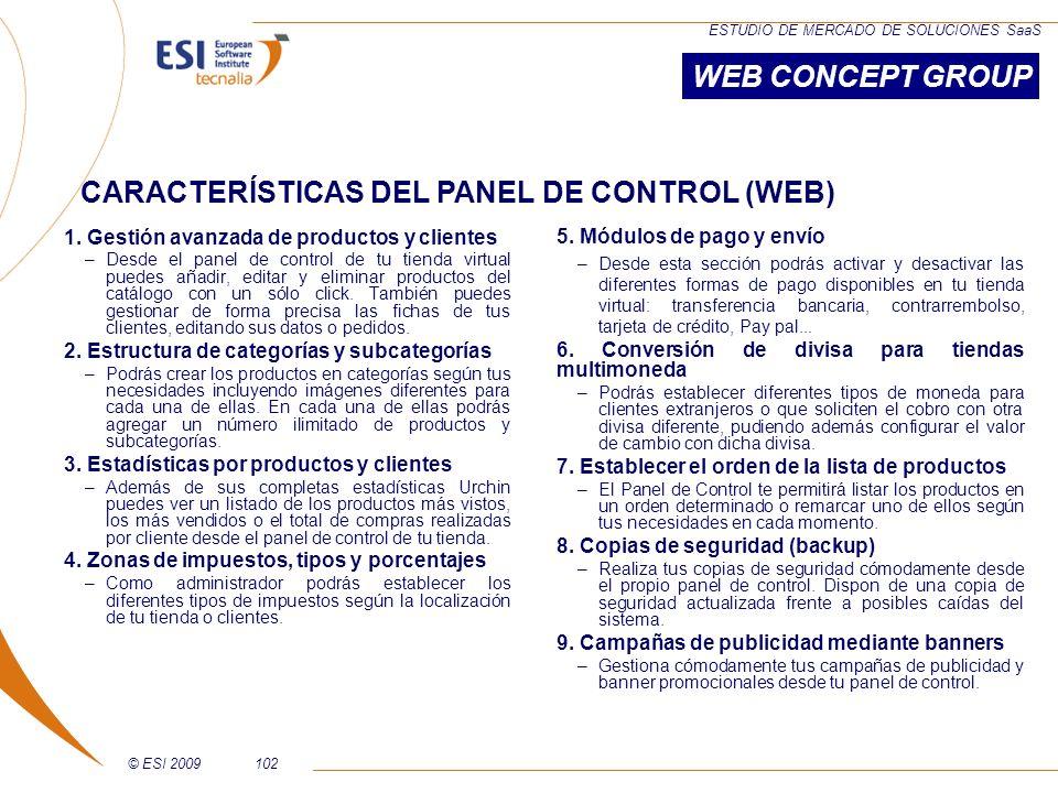 © ESI 2009102 ESTUDIO DE MERCADO DE SOLUCIONES SaaS 1. Gestión avanzada de productos y clientes –Desde el panel de control de tu tienda virtual puedes