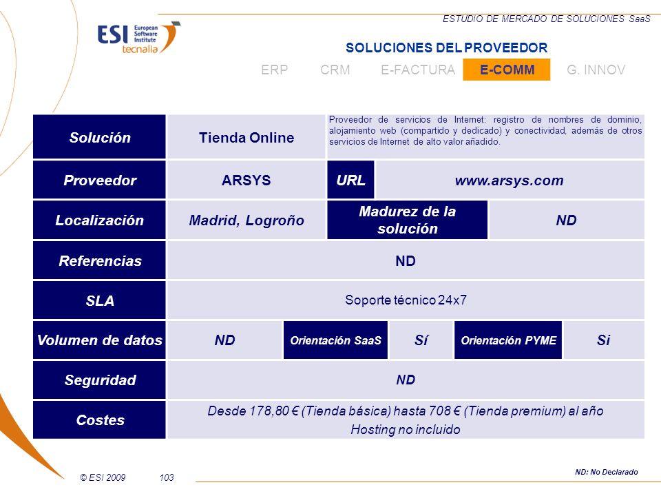 © ESI 2009103 ESTUDIO DE MERCADO DE SOLUCIONES SaaS SoluciónTienda Online Proveedor de servicios de Internet: registro de nombres de dominio, alojamie