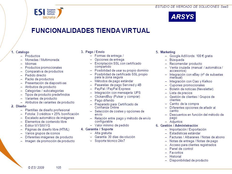 © ESI 2009105 ESTUDIO DE MERCADO DE SOLUCIONES SaaS 1.Catalogo –Productos –Monedas / Multimoneda –Idiomas –Productos promocionales –Comparativa de pro