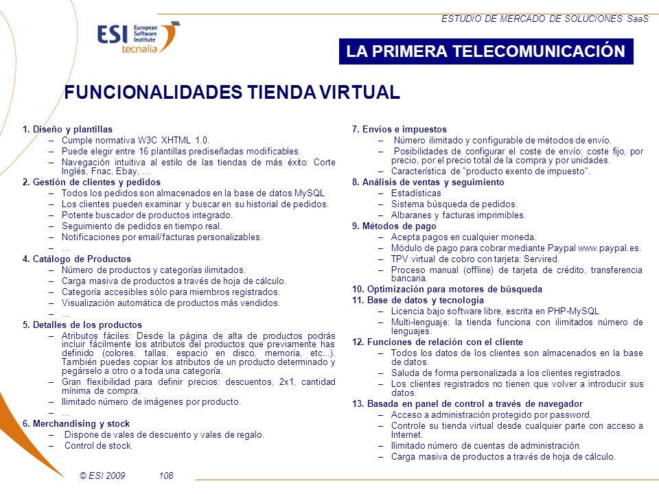 © ESI 2009108 ESTUDIO DE MERCADO DE SOLUCIONES SaaS 7. Envíos e impuestos – Número ilimitado y configurable de métodos de envío. – Posibilidades de co