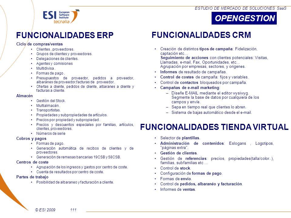 © ESI 2009111 ESTUDIO DE MERCADO DE SOLUCIONES SaaS Ciclo de compras/ventas Clientes, proveedores. Grupos de clientes y proveedores. Delegaciones de c