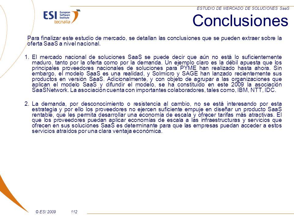 © ESI 2009112 ESTUDIO DE MERCADO DE SOLUCIONES SaaS Conclusiones Para finalizar este estudio de mercado, se detallan las conclusiones que se pueden ex