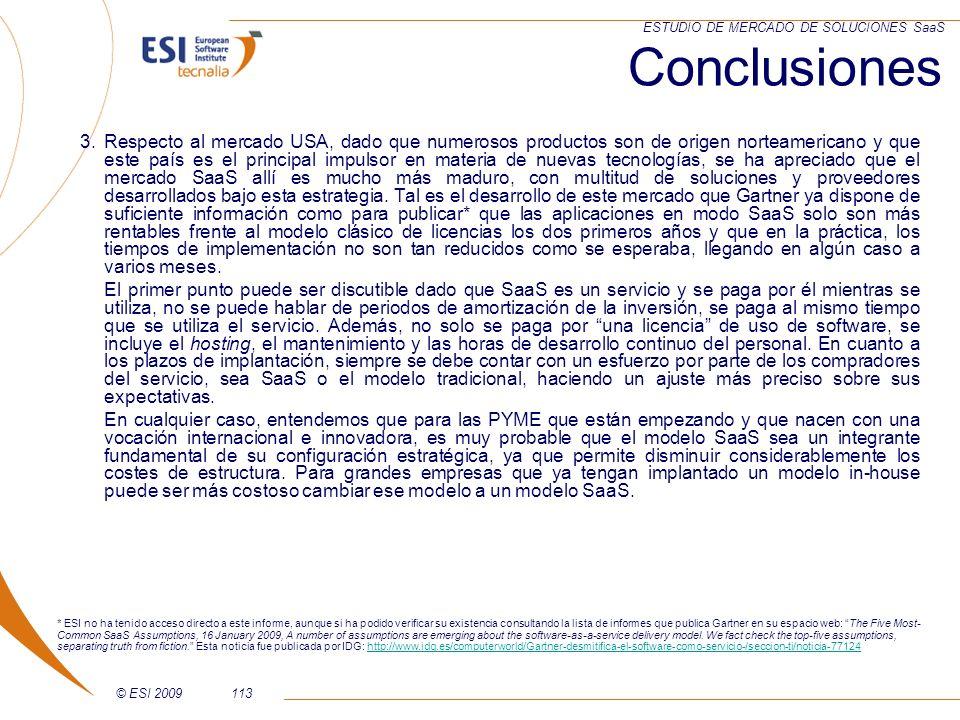 © ESI 2009113 ESTUDIO DE MERCADO DE SOLUCIONES SaaS Conclusiones 3.Respecto al mercado USA, dado que numerosos productos son de origen norteamericano