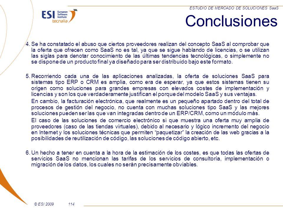 © ESI 2009114 ESTUDIO DE MERCADO DE SOLUCIONES SaaS Conclusiones 4.Se ha constatado el abuso que ciertos proveedores realizan del concepto SaaS al com