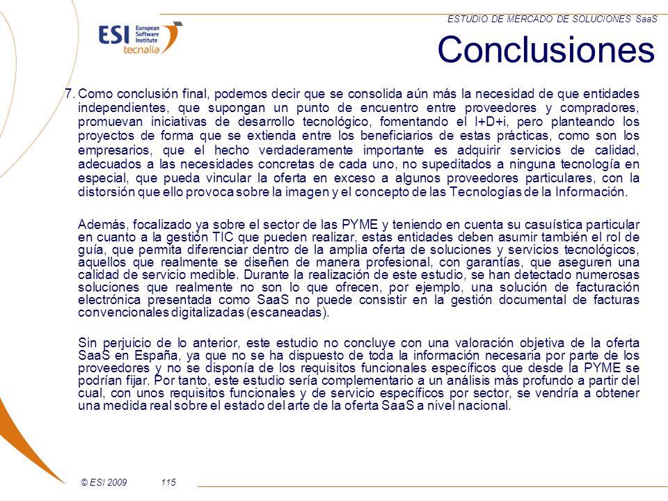 © ESI 2009115 ESTUDIO DE MERCADO DE SOLUCIONES SaaS 7.Como conclusión final, podemos decir que se consolida aún más la necesidad de que entidades inde