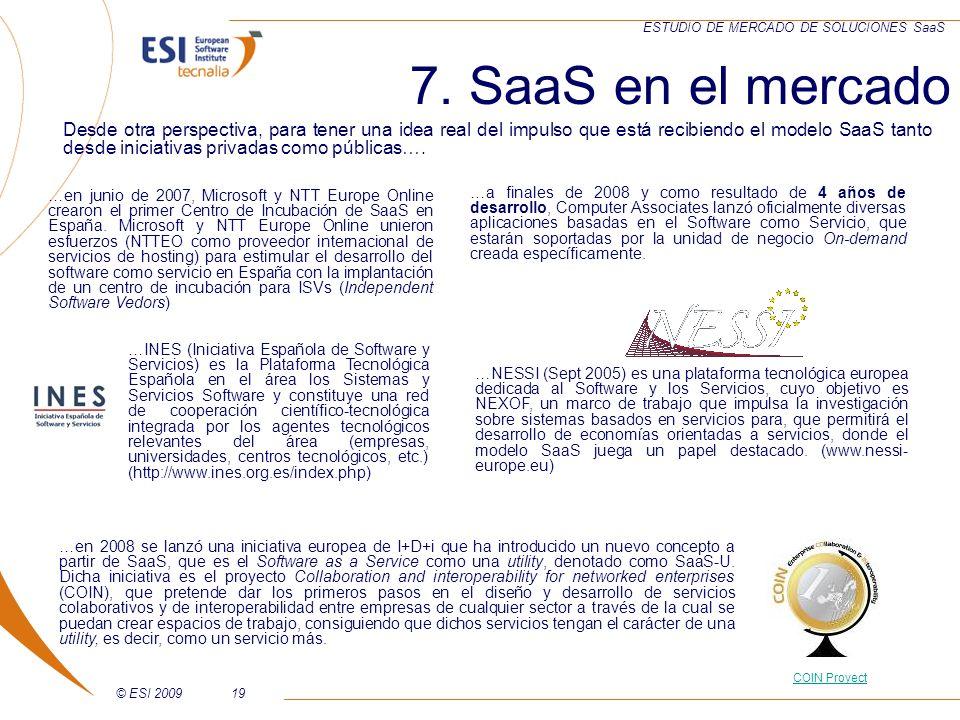 © ESI 200919 ESTUDIO DE MERCADO DE SOLUCIONES SaaS Desde otra perspectiva, para tener una idea real del impulso que está recibiendo el modelo SaaS tan