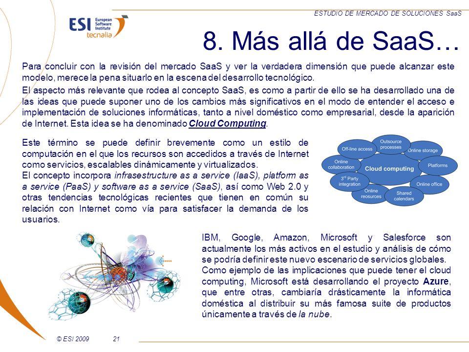 © ESI 200921 ESTUDIO DE MERCADO DE SOLUCIONES SaaS Para concluir con la revisión del mercado SaaS y ver la verdadera dimensión que puede alcanzar este