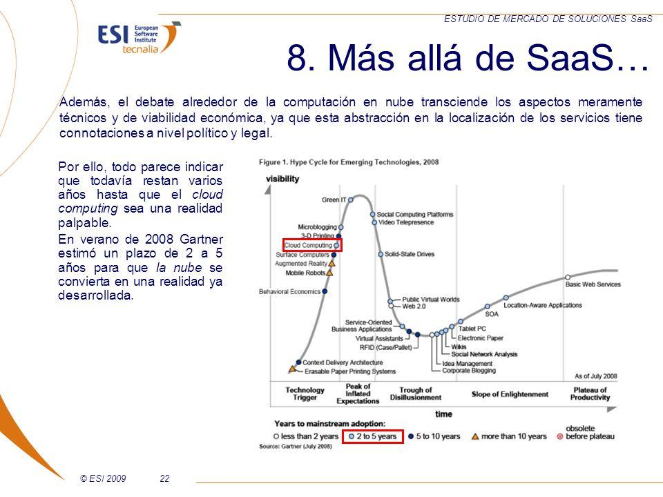 © ESI 200922 ESTUDIO DE MERCADO DE SOLUCIONES SaaS Por ello, todo parece indicar que todavía restan varios años hasta que el cloud computing sea una r