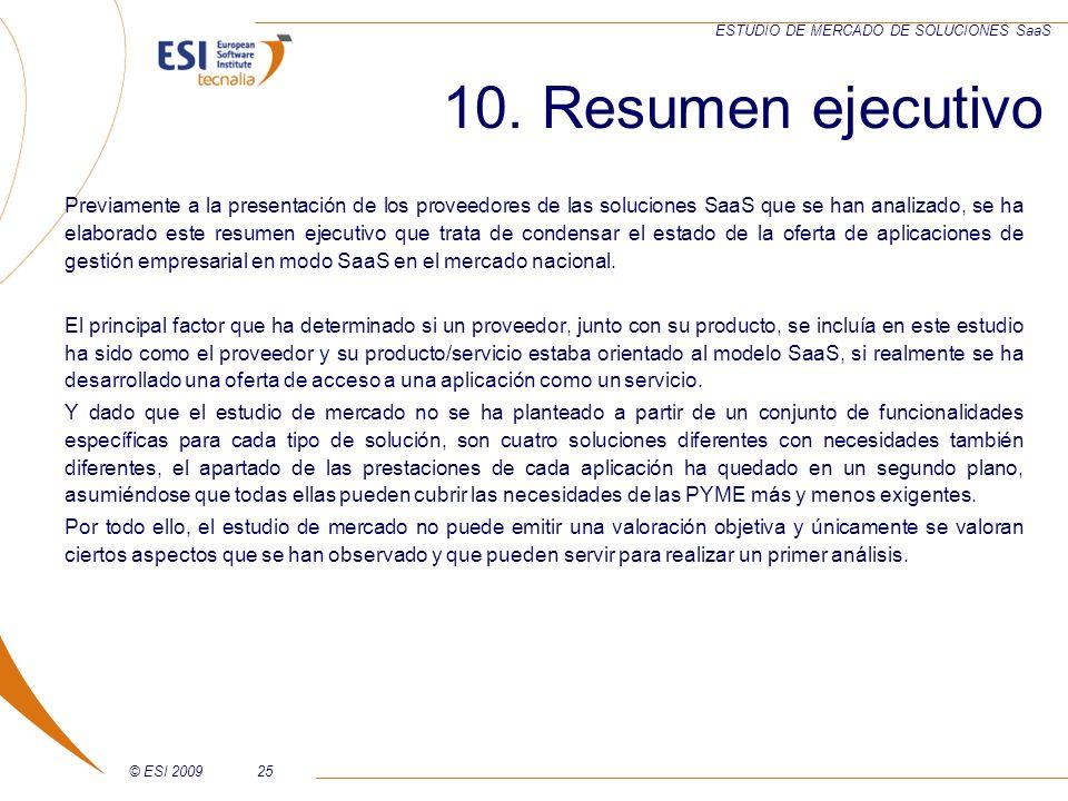 © ESI 200925 ESTUDIO DE MERCADO DE SOLUCIONES SaaS 10. Resumen ejecutivo Previamente a la presentación de los proveedores de las soluciones SaaS que s