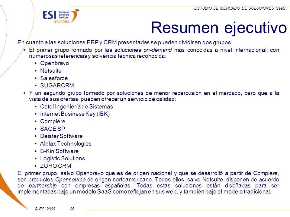 © ESI 200928 ESTUDIO DE MERCADO DE SOLUCIONES SaaS Resumen ejecutivo En cuanto a las soluciones ERP y CRM presentadas se pueden dividir en dos grupos: