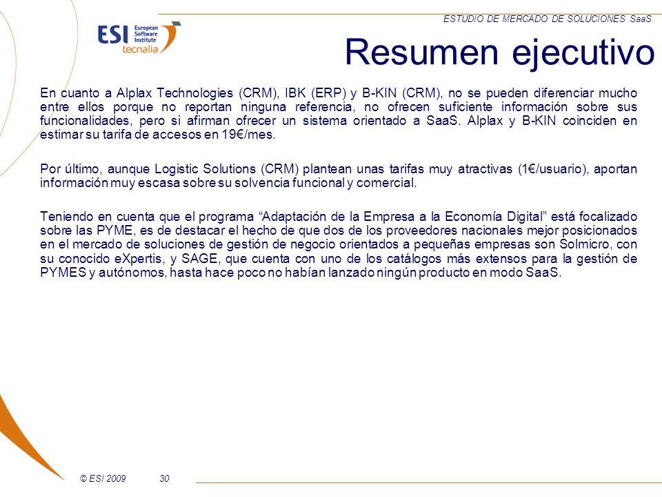 © ESI 200930 ESTUDIO DE MERCADO DE SOLUCIONES SaaS En cuanto a Alplax Technologies (CRM), IBK (ERP) y B-KIN (CRM), no se pueden diferenciar mucho entr