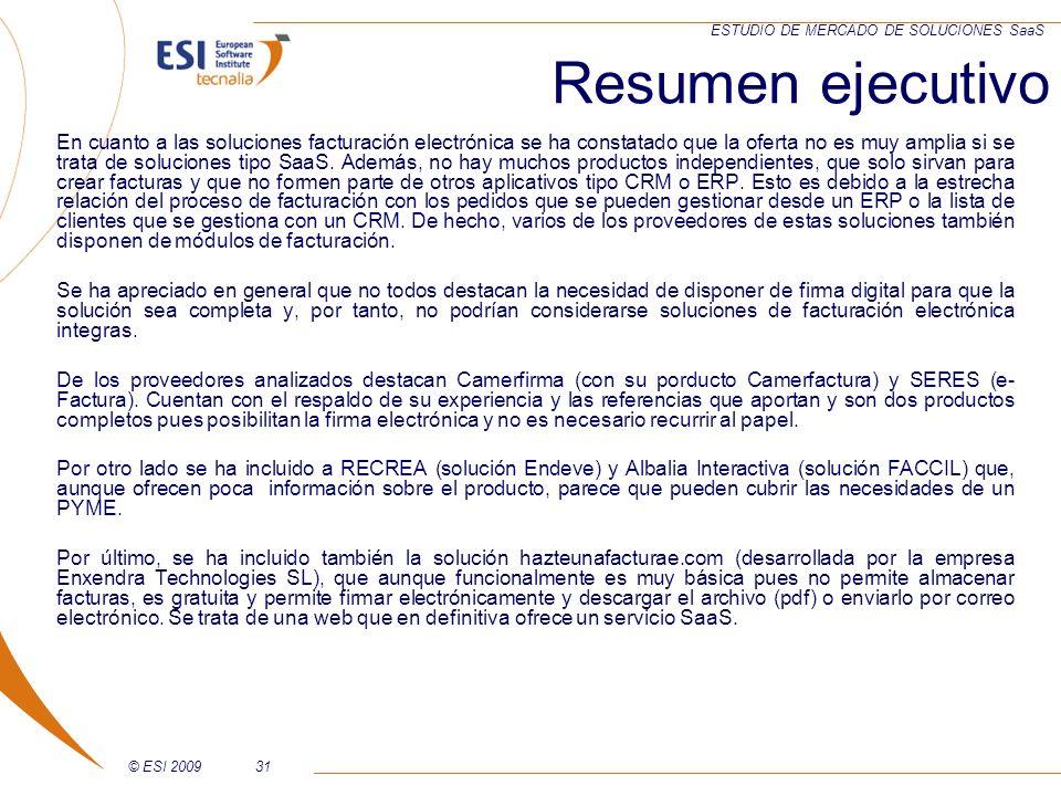 © ESI 200931 ESTUDIO DE MERCADO DE SOLUCIONES SaaS En cuanto a las soluciones facturación electrónica se ha constatado que la oferta no es muy amplia
