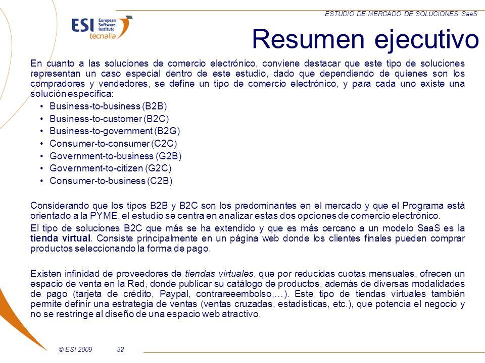 © ESI 200932 ESTUDIO DE MERCADO DE SOLUCIONES SaaS Resumen ejecutivo En cuanto a las soluciones de comercio electrónico, conviene destacar que este ti