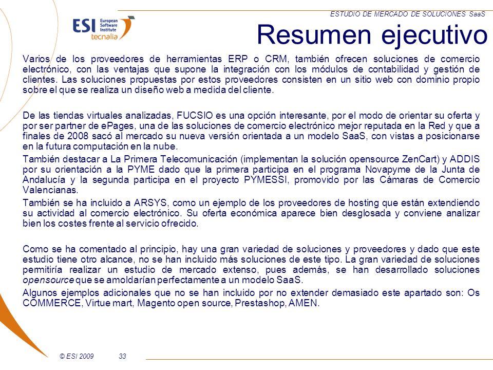 © ESI 200933 ESTUDIO DE MERCADO DE SOLUCIONES SaaS Varios de los proveedores de herramientas ERP o CRM, también ofrecen soluciones de comercio electró