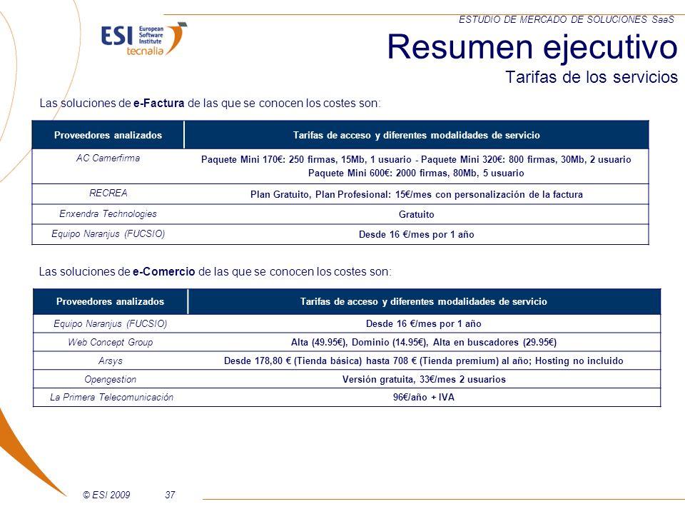 © ESI 200937 ESTUDIO DE MERCADO DE SOLUCIONES SaaS Las soluciones de e-Factura de las que se conocen los costes son: Proveedores analizadosTarifas de