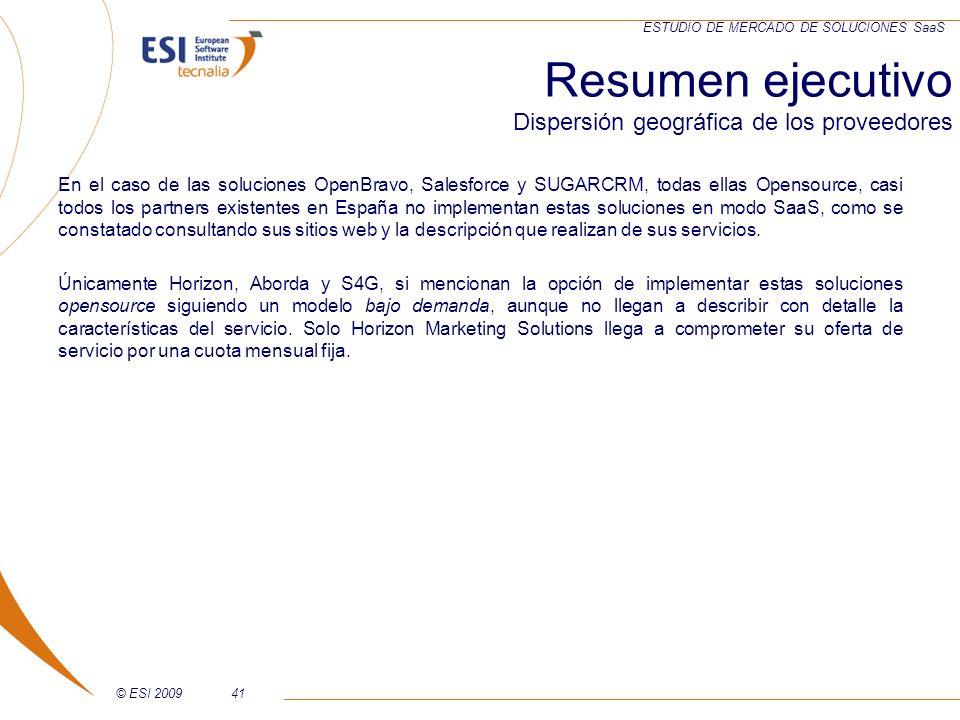 © ESI 200941 ESTUDIO DE MERCADO DE SOLUCIONES SaaS En el caso de las soluciones OpenBravo, Salesforce y SUGARCRM, todas ellas Opensource, casi todos l