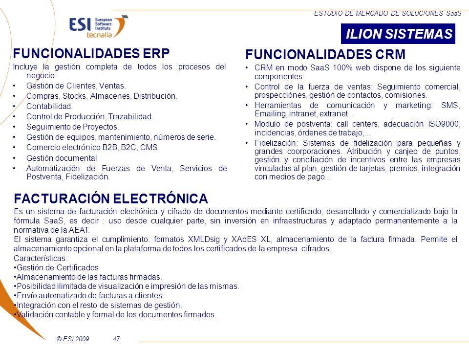 © ESI 200947 ESTUDIO DE MERCADO DE SOLUCIONES SaaS FUNCIONALIDADES ERP Incluye la gestión completa de todos los procesos del negocio: Gestión de Clien