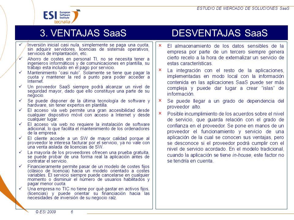 © ESI 200937 ESTUDIO DE MERCADO DE SOLUCIONES SaaS Las soluciones de e-Factura de las que se conocen los costes son: Proveedores analizadosTarifas de acceso y diferentes modalidades de servicio AC Camerfirma Paquete Mini 170: 250 firmas, 15Mb, 1 usuario - Paquete Mini 320: 800 firmas, 30Mb, 2 usuario Paquete Mini 600: 2000 firmas, 80Mb, 5 usuario RECREA Plan Gratuito, Plan Profesional: 15/mes con personalización de la factura Enxendra Technologies Gratuito Equipo Naranjus (FUCSIO) Desde 16 /mes por 1 año Proveedores analizados Tarifas de acceso y diferentes modalidades de servicio Equipo Naranjus (FUCSIO)Desde 16 /mes por 1 año Web Concept GroupAlta (49.95), Dominio (14.95), Alta en buscadores (29.95) ArsysDesde 178,80 (Tienda básica) hasta 708 (Tienda premium) al año; Hosting no incluido OpengestionVersión gratuita, 33/mes 2 usuarios La Primera Telecomunicación96/año + IVA Las soluciones de e-Comercio de las que se conocen los costes son: Resumen ejecutivo Tarifas de los servicios