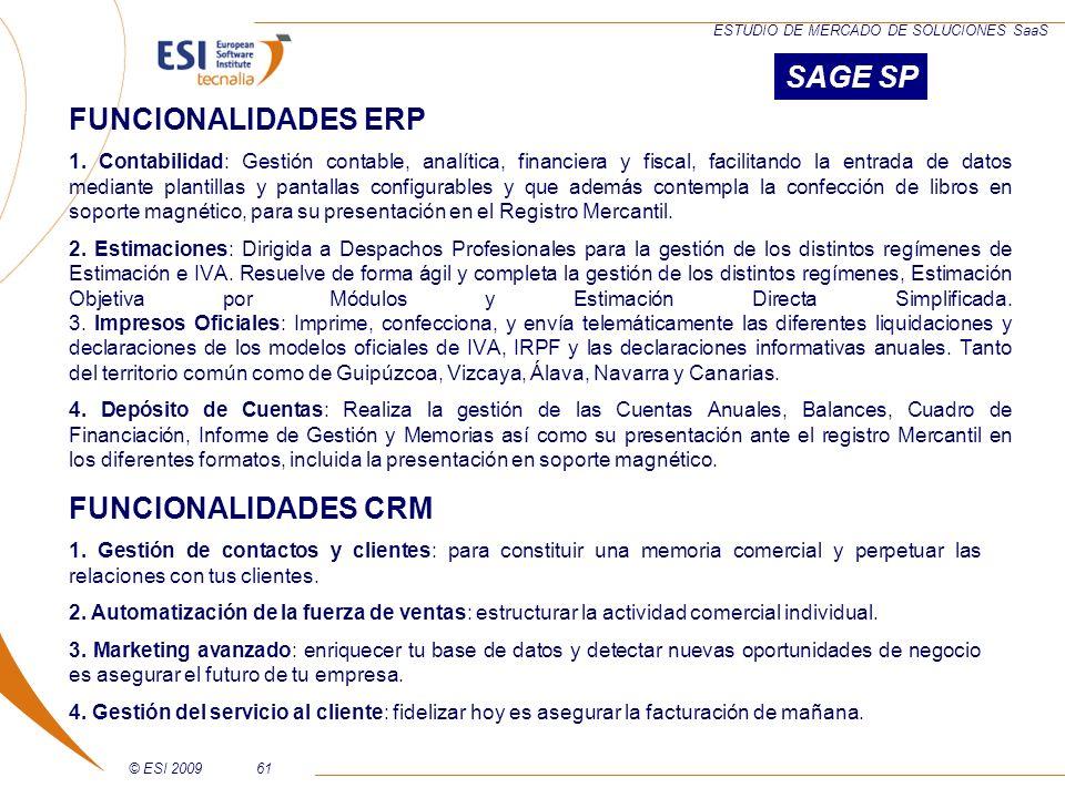 © ESI 200961 ESTUDIO DE MERCADO DE SOLUCIONES SaaS FUNCIONALIDADES ERP 1. Contabilidad: Gestión contable, analítica, financiera y fiscal, facilitando