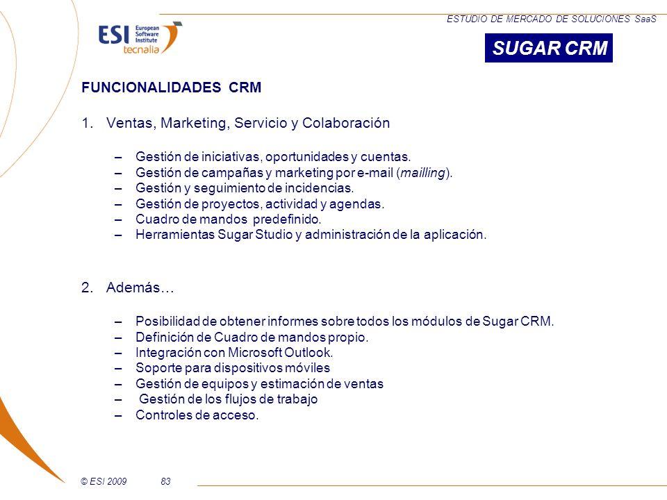 © ESI 200983 ESTUDIO DE MERCADO DE SOLUCIONES SaaS FUNCIONALIDADES CRM 1.Ventas, Marketing, Servicio y Colaboración –Gestión de iniciativas, oportunid