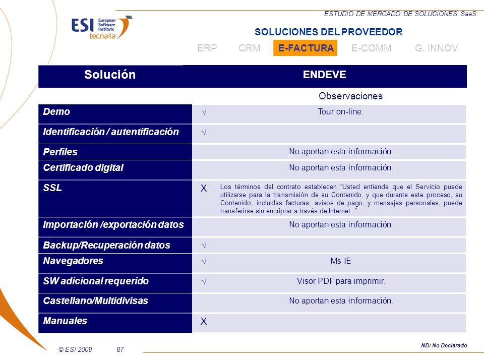 © ESI 200987 ESTUDIO DE MERCADO DE SOLUCIONES SaaS Solución ENDEVE Observaciones Demo Tour on-line. Identificación / autentificación Perfiles No aport