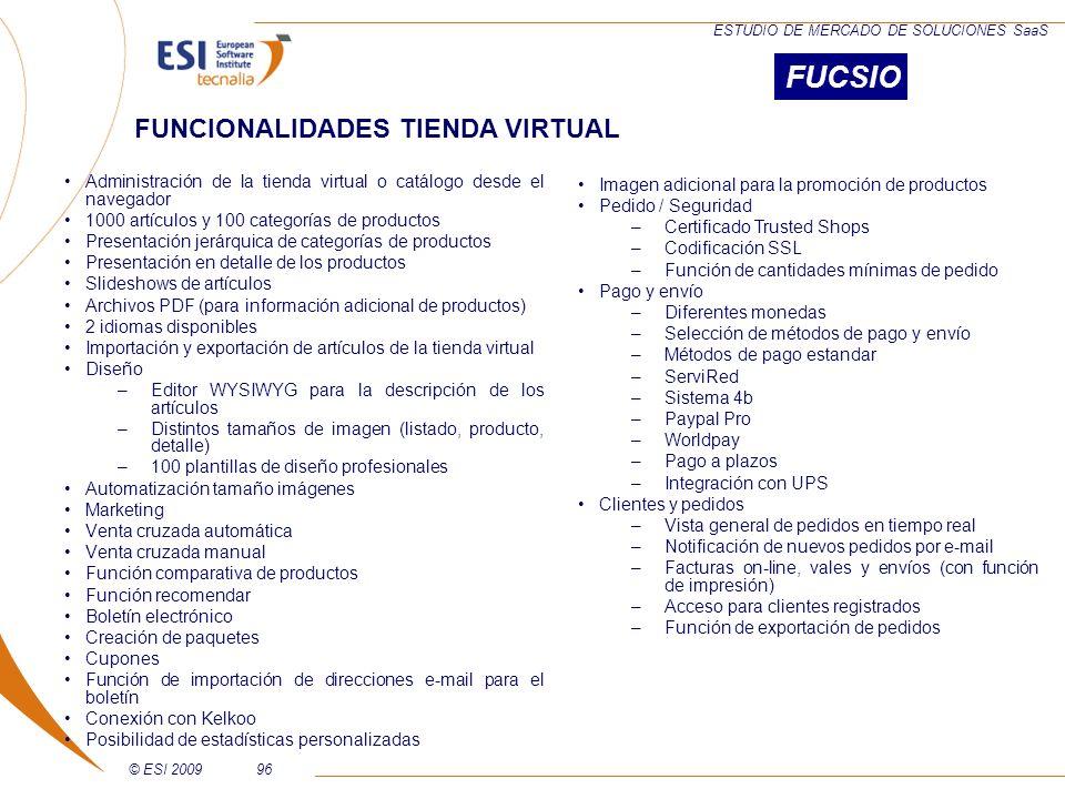 © ESI 200996 ESTUDIO DE MERCADO DE SOLUCIONES SaaS Administración de la tienda virtual o catálogo desde el navegador 1000 artículos y 100 categorías d