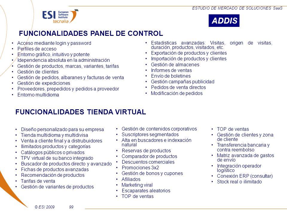 © ESI 200999 ESTUDIO DE MERCADO DE SOLUCIONES SaaS Diseño personalizado para su empresa Tienda multidioma y multidivisa Venta a cliente final y a dist