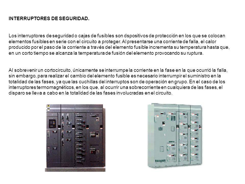 INTERRUPTORES DE SEGURIDAD. Los interruptores de seguridad o cajas de fusibles son dspositivos de protección en los que se colocan elementos fusibles