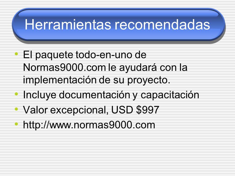 Herramientas recomendadas El paquete todo-en-uno de Normas9000.com le ayudará con la implementación de su proyecto. Incluye documentación y capacitaci