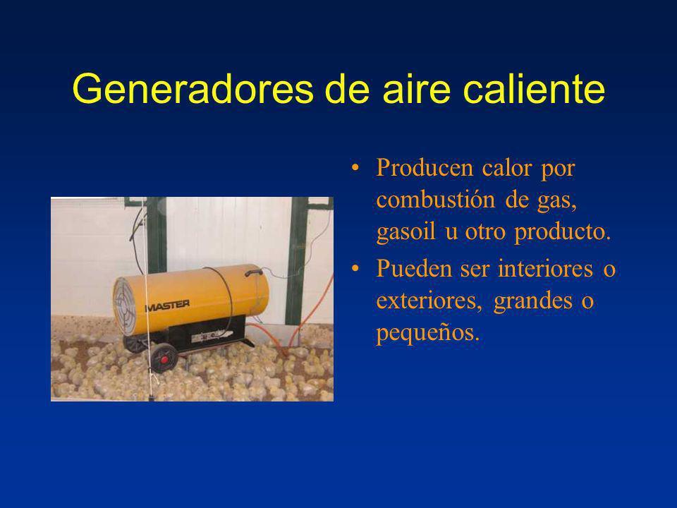 Generadores de aire caliente Producen calor por combustión de gas, gasoil u otro producto. Pueden ser interiores o exteriores, grandes o pequeños.
