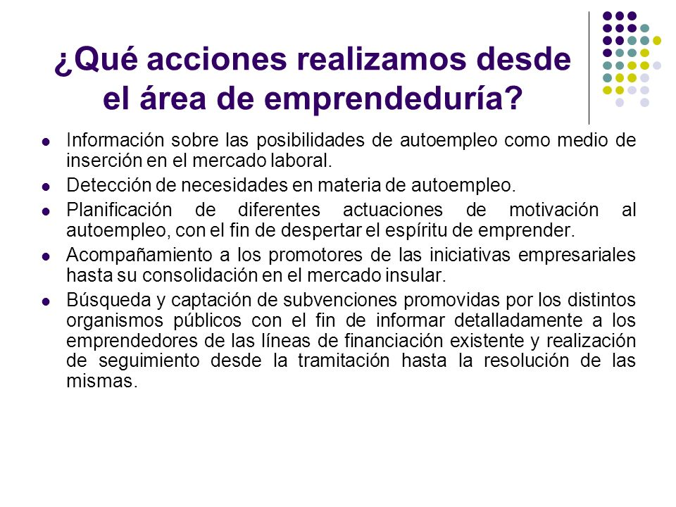 ¿Qué acciones realizamos desde el área de emprendeduría? Información sobre las posibilidades de autoempleo como medio de inserción en el mercado labor