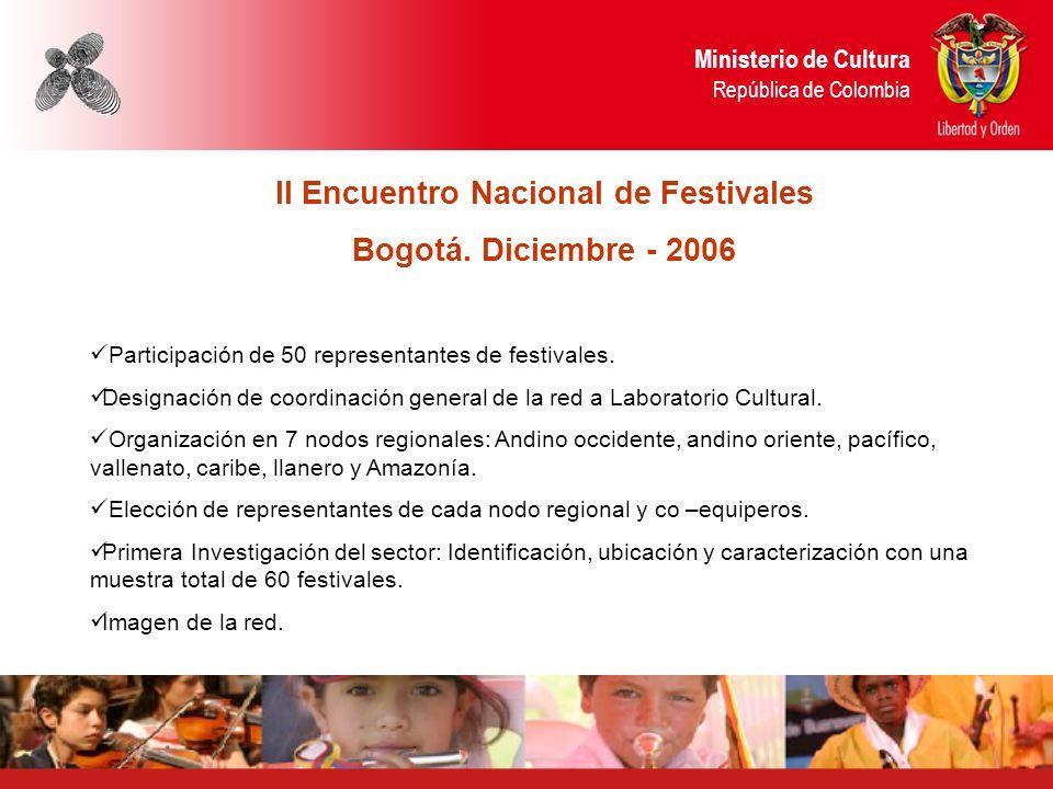 Ministerio de Cultura República de Colombia II Encuentro Nacional de Festivales Bogotá.