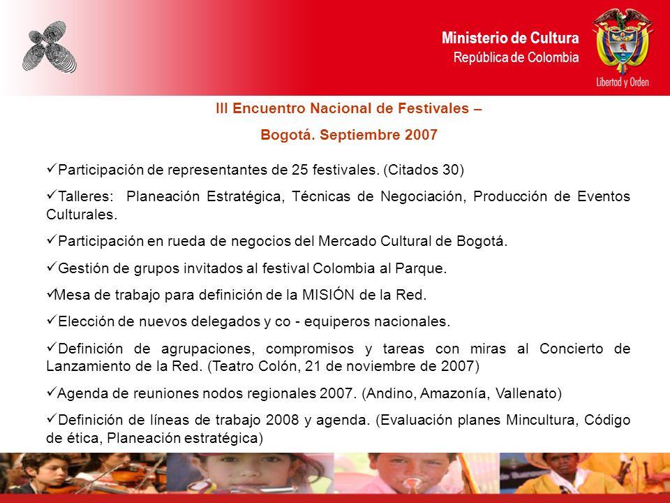 Ministerio de Cultura República de Colombia III Encuentro Nacional de Festivales – Bogotá.