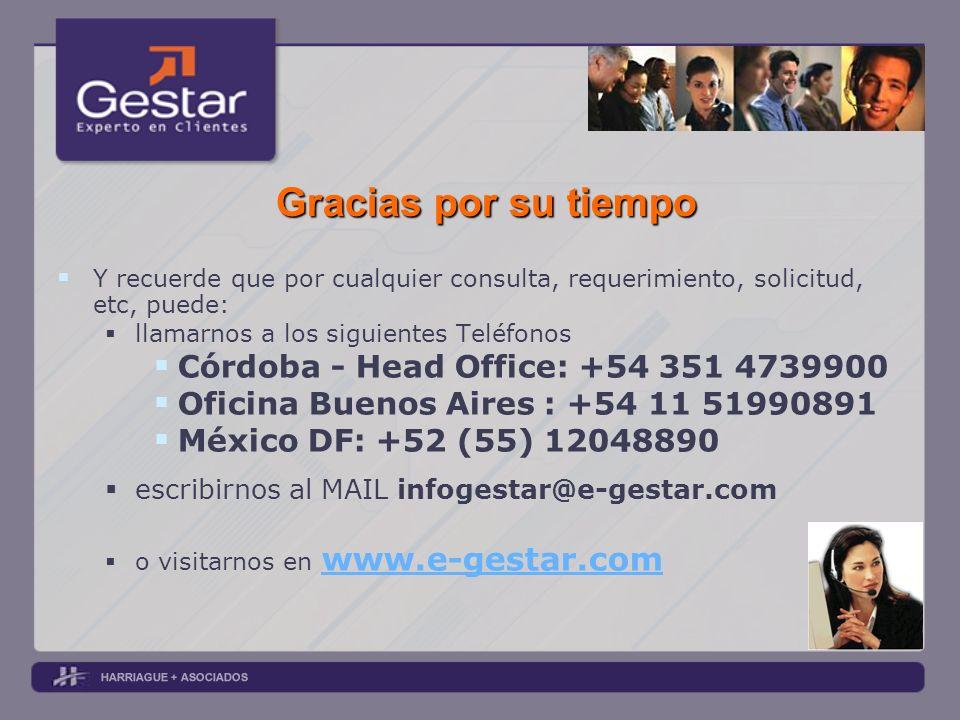 Gracias por su tiempo Y recuerde que por cualquier consulta, requerimiento, solicitud, etc, puede: llamarnos a los siguientes Teléfonos Córdoba - Head