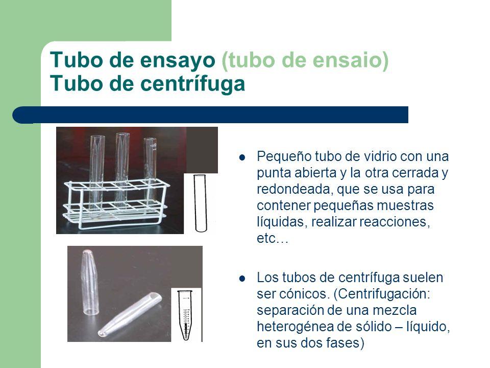 Tubo de ensayo (tubo de ensaio) Tubo de centrífuga Pequeño tubo de vidrio con una punta abierta y la otra cerrada y redondeada, que se usa para conten