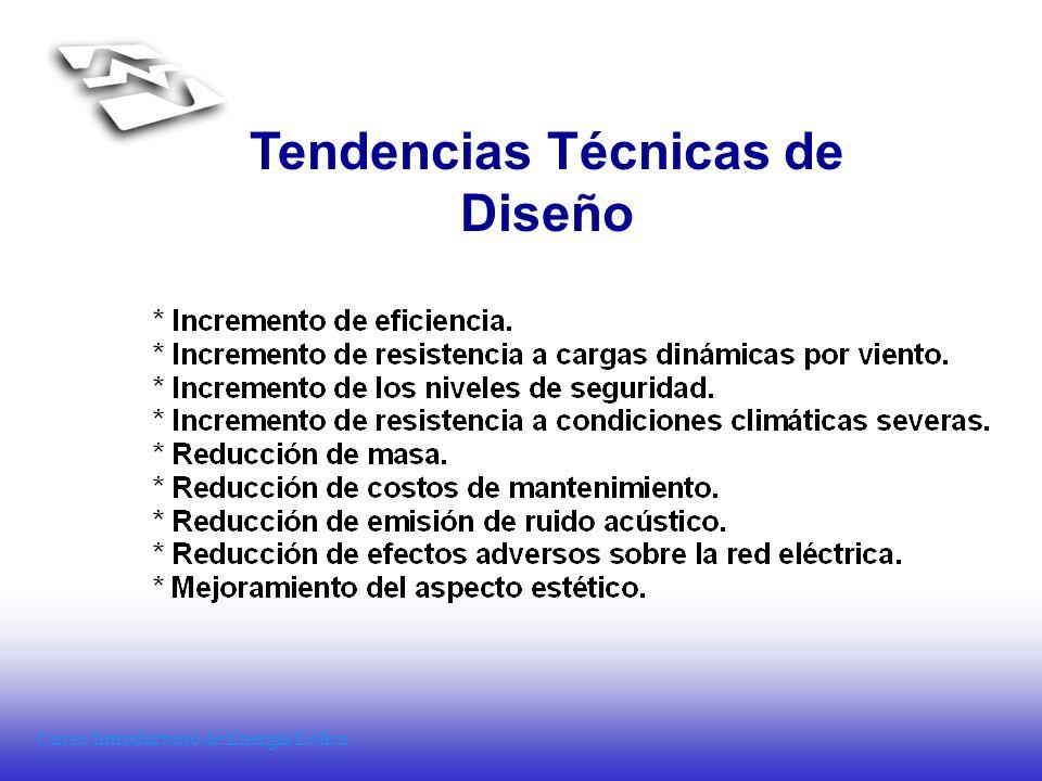 Curso Introductorio de Energía Eólica Tendencias Técnicas de Diseño