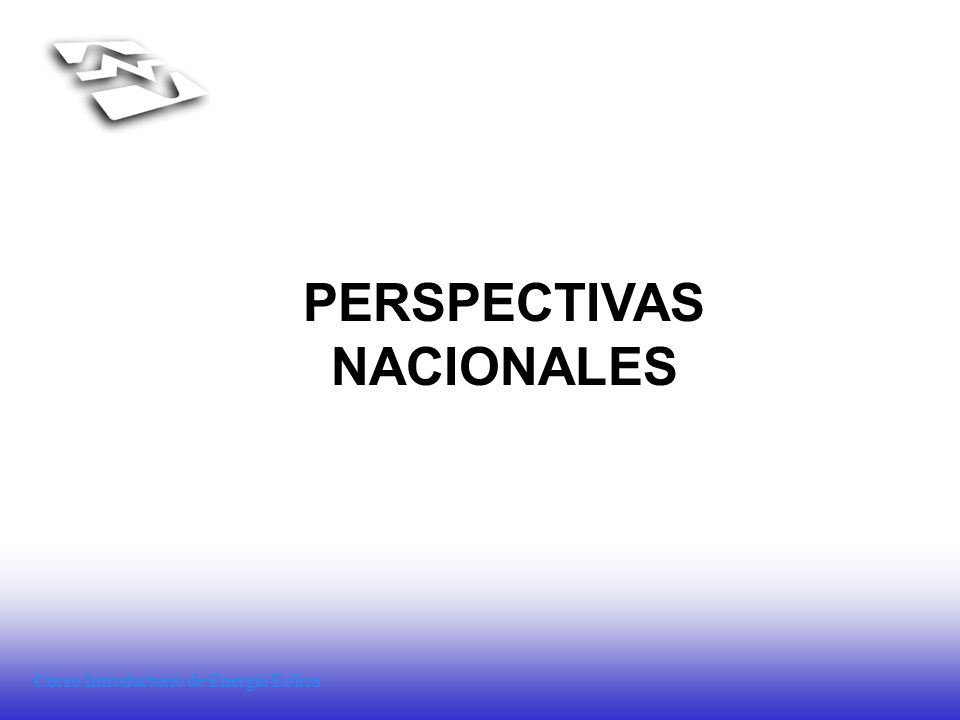 Curso Introductorio de Energía Eólica PERSPECTIVAS NACIONALES