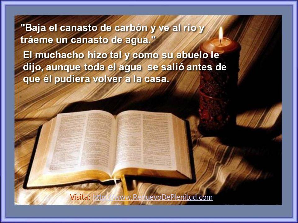 ¿Qué hay de bueno en leer la Biblia? Preguntó el Nieto ¿Qué hay de bueno en leer la Biblia? Preguntó el Nieto El Abuelo calladamente dejó de echar car