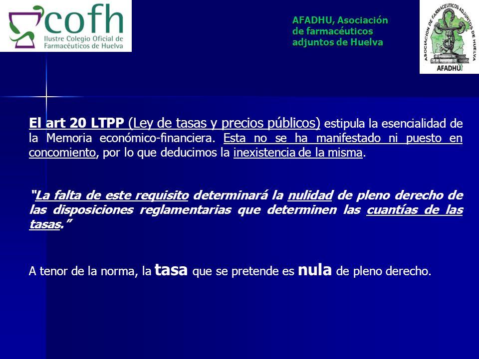7. Vulneración de 7, 8 y 20 de Ley 8/1989 de Tasas y Precios Públicos. El art.7 LTPP (Ley de tasas y precios públicos) establece: Las tasas tenderán a