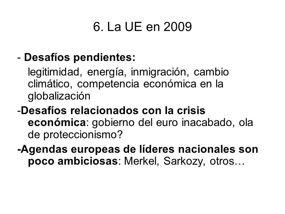 6. La UE en 2009 - Desafíos pendientes: legitimidad, energía, inmigración, cambio climático, competencia económica en la globalización -Desafíos relac