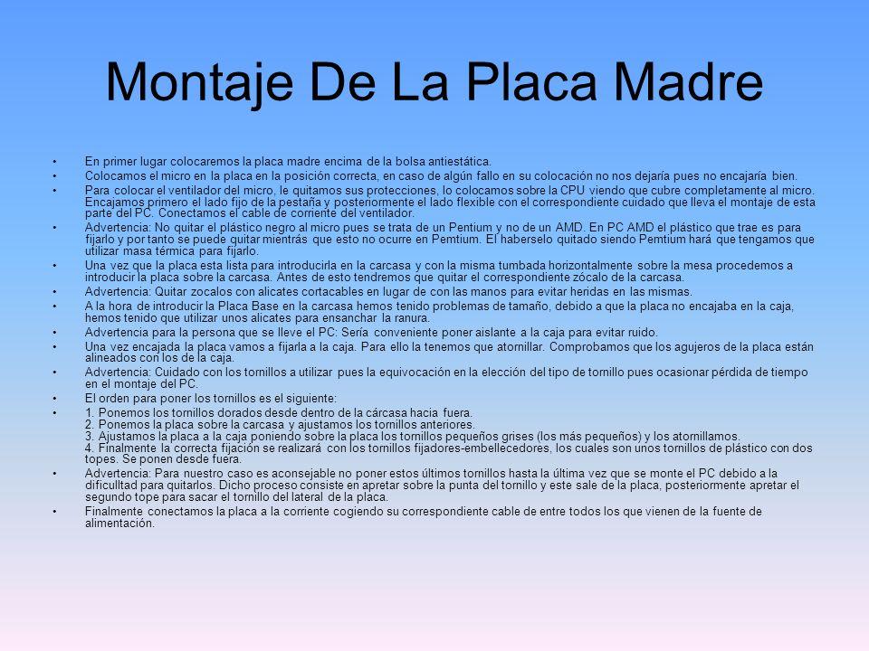 Montaje De La Placa Madre En primer lugar colocaremos la placa madre encima de la bolsa antiestática.