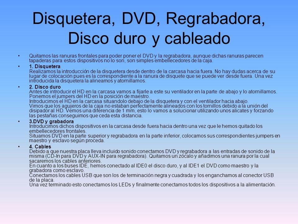 Disquetera, DVD, Regrabadora, Disco duro y cableado Quitamos las ranuras frontales para poder poner el DVD y la regrabadora, aunque dichas ranuras parecen tapaderas para estos dispositivos no lo son, son simples embellecedores de la caja.